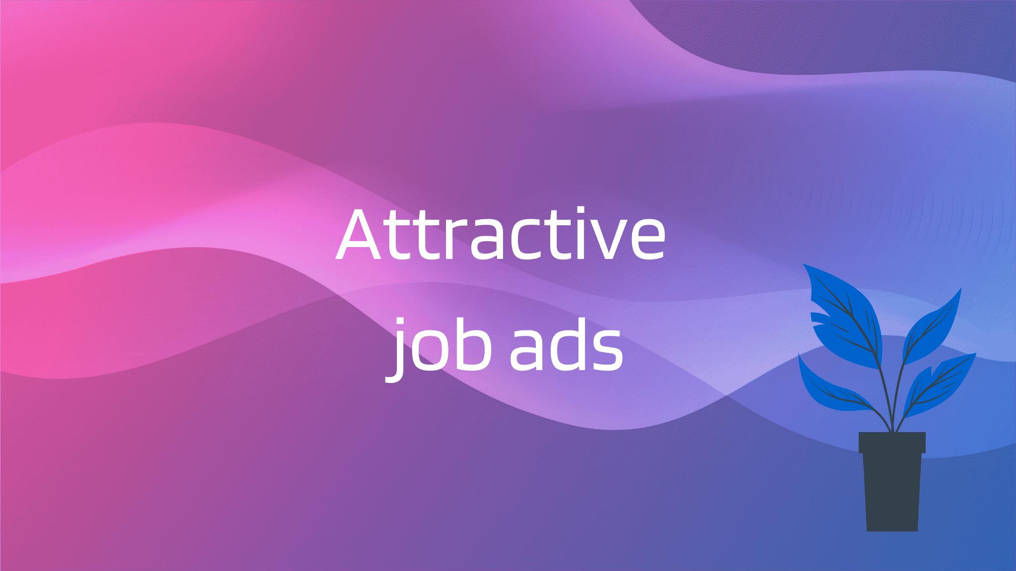 Attractive job ads